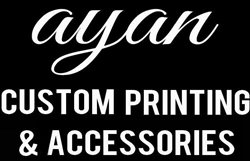 Ayan Custom Printing & Accessories