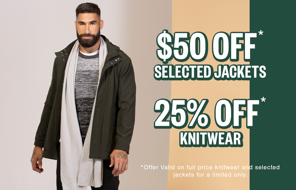 $50 Off Selected Jackets Plus 25% Off Knitwear & Polos